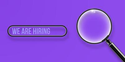 realistic magnifying glass, we are hiring concept on purple background vector illustration