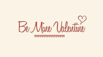 geanimeerde close-up wees mijn valentijn tekst en beweging romantisch klein rood hart op Valentijnsdag achtergrond video