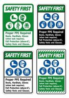 Safety First Sign Proper PPE Required Boots, Hardhats, Gloves When Task Requires Fall Protection With PPE Symbols vector