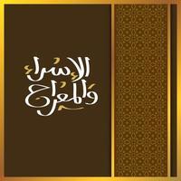 isra 'y mi'raj caligrafía árabe islámica. isra y mi'raj son las dos partes de un viaje nocturno que, según el islam 28 vector