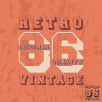 Retro Vintage 86 typography for t-shirt print stamp, tee applique, fashion slogans, badge, label clothing, jeans, or other printing products. Vector illustration