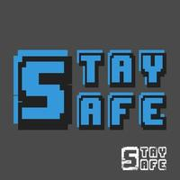Stay Safe slogan for t-shirt print stamp, tee applique, fashion slogans, badge, label clothing, jeans, or other printing products. Vector illustration