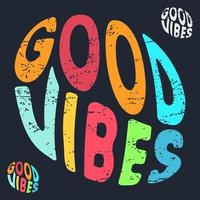 Good vibes typography for t-shirt stamp, tee print, applique, fashion slogan, badge, label clothing, jeans, or other printing products. Vector illustration