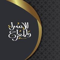 Isra and Mi'raj Greeting card art paper vector design with islamic pattern, arabic calligraphy and crescent for wallpaper, background and banner