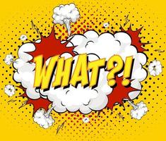 WHAT text on comic cloud explosion on yellow background vector