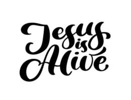 Hand drawn Jesus is alive Easter Calligraphy lettering Vector text. Christ illustration Greeting Card. Typographical phrase Handmade quote on isolated white background