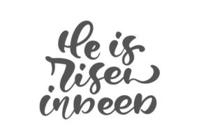 Hand drawn He is Risen indeed calligraphy lettering vector Easter text. Jesus illustration Greeting Card. Typographic phrase Handmade quote on isolated white background