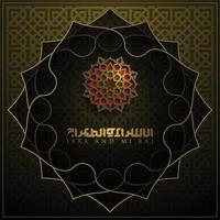 Isra Mi'raj greeting card islamic floral pattern vector design with glowing arabic calligraphy for background, wallpaper, banner. Translation of text two parts of Prophet Muhammad's Night Journey.