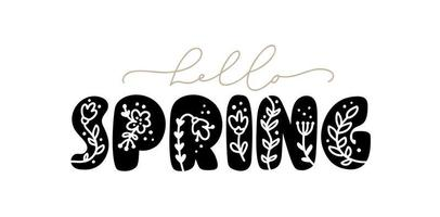 Calligraphy lettering phrase Hello Spring. Vector Hand Drawn Isolated text. sketch doodle design for greeting card, scrapbook, print