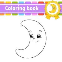 Coloring book for kids with crescent moon. Cheerful character. Vector illustration. Cute cartoon style. Black contour silhouette. Isolated on white background.