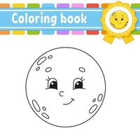 Coloring book for kids with moon. Cheerful character. Vector illustration. Cute cartoon style. Black contour silhouette. Isolated on white background.