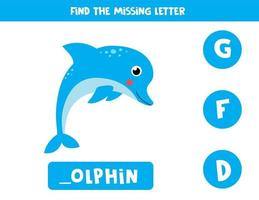 Find missing letter and write it down. Cute cartoon dolphin. vector