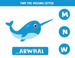 Find missing letter and write it down. Cute cartoon narwhal. vector