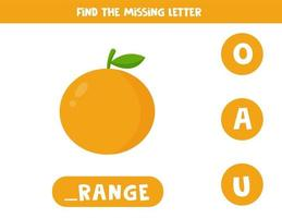 Find missing letter and write it down. Cute cartoon orange fruit. vector