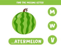 Find missing letter and write it down. Cute cartoon watermelon. vector