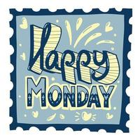 Happy Monday stamp with lettering. Typography stamp. Vector typographic decor illustration.