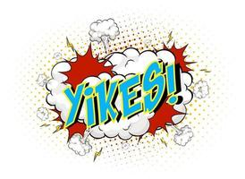 Word Yikes on comic cloud explosion background vector
