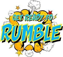 Word Get ready to rumble on comic cloud explosion background vector