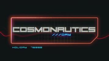 Animation closeup Cosmonautics Day text on neon futuristic screen with abstract lines