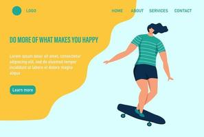 A young woman or teenager rides a skateboard. Do more of what makes you happy. Website homepage landing web page template. Flat vector illustration.