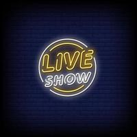 Live Show Neon Signs Style Text Vector