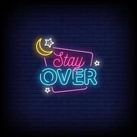 Stay Over Neon Signs Style Text Vector