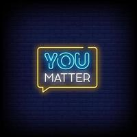 You Matter Neon Signs Style Text Vector