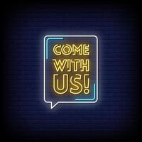 Come With Us Neon Signs Style Text Vector