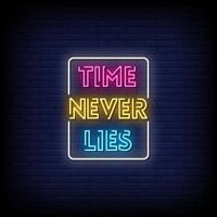 Time Never Lies Neon Signs Style Text Vector