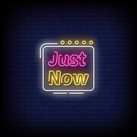 Just Now Neon Signs Style Text Vector