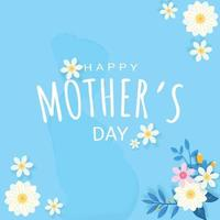 Happy mother's day greeting card design with flower and typography letter on blue background vector