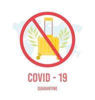 dejar de viajar motivación. prohibición de equipaje. maleta en señal de prohibición. detener la carga. Quédese en casa durante la epidemia de coronavirus. vector