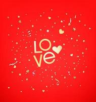 Confettis of stars and hearts. Love text. vector