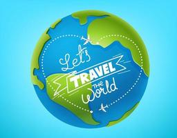 Let's travel the world concept. The Earth and lettering vector