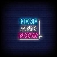 Here And Now Neon Signs Style Text Vector