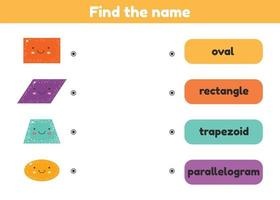 Find the name. Matching game. Geometrical figure. Worksheet for kids kindergarten, preschool and school age. vector