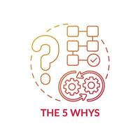 The 5 whys red gradient concept icon vector