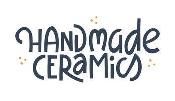 Cerámica hecha a mano letras dibujadas a mano. Cita de colores vintage sobre cerámica. ilustración vectorial de una frase para imprimir en invitación, certificado, etiqueta, etiqueta o volante. elemento de diseño para artesanos. vector