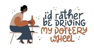 Pottery quote and black girl vector illustration.