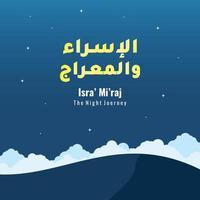 Isra 'y mi'raj árabe fondo islámico con diseño de estrellas y nubes. viaje nocturno del profeta muhammad. ramadan kareem. ilustración de arte vectorial. adecuado para tarjetas de felicitación, carteles y pancartas. vector