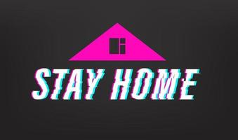 Stay home concept. Glitch video effect vector