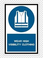 Wear High Visibility Clothing Symbol Sign Isolate on transparent Background,Vector Illustration vector