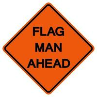Flag Men Ahead Traffic Road Symbol Sign Isolate on White Background,Vector Illustration vector