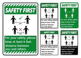 Safety First Keep 6 Feet Distance,For your safety,please keep at least 6 feet distance between you and others. vector