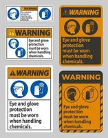 Warning Sign Eye And Glove Protection Must Be Worn When Handling Chemicals vector