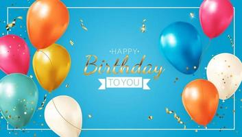 feliz cumpleaños fondo azul con globos realistas, marco y confeti. ilustración vectorial