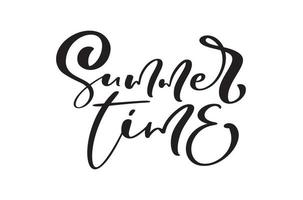 Calligraphy lettering text Summer Time. Vector Hand Drawn Isolated phrase. Brush composition illustration sketch doodle isolated design for greeting card, print