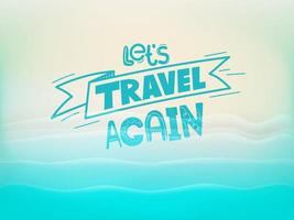 Lets travel again vector concept with a beach