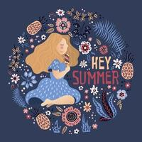 Vector girl surrounded by plants and flowers. Lettering Hey Summer.