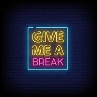 Give Me A Break Neon Signs Style Text Vector